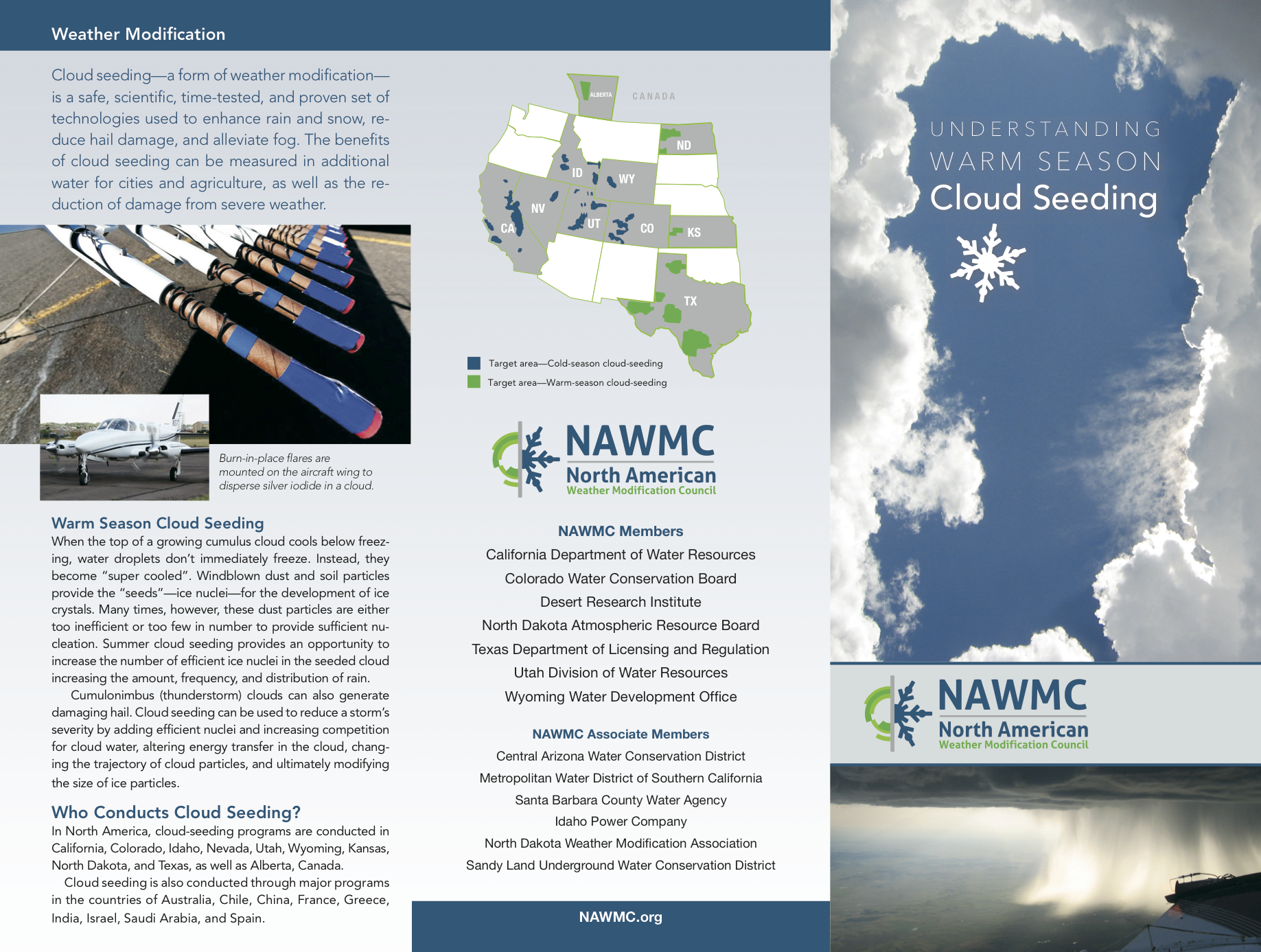 The NAWMC has developed three brochures on the basics of cloud seeding. The  brochures cover the science of cold season and warm season operations and  its ...